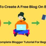 How to create a free blog on blogger? (The Complete Blogger Tutorial 2020)